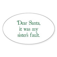 Dear Santa, It was my sister's fault. Decal