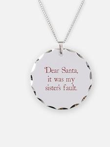 Dear Santa, It was my sister's fault. Necklace
