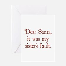 Dear Santa, It was my sister's fault. Greeting Car