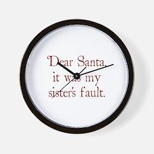Dear Santa, It was my sister's fault. Wall Clock