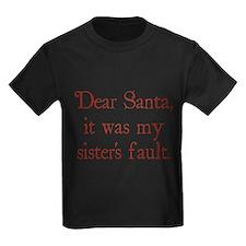 Dear Santa, It was my sister's fault. T