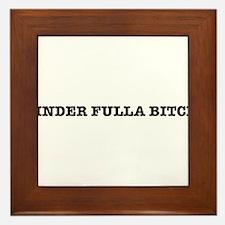 BINDER FULLA BITCH Framed Tile