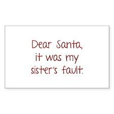 Dear Santa, It was my sister's fault. Decal