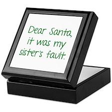 Dear Santa, It was my sister's fault. Keepsake Box
