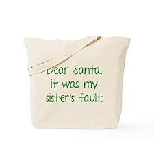 Dear Santa, It was my sister's fault. Tote Bag