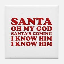 Santa Oh My God Tile Coaster