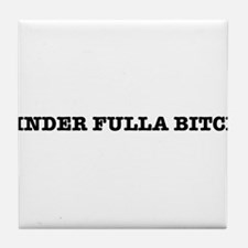 Binder Fulla Bitch Tile Coaster