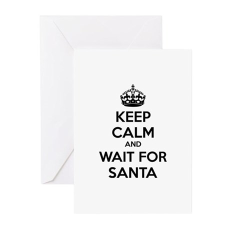 Keep calm and wait for santa Greeting Cards (Pk of