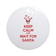 Keep calm and wait for santa Ornament (Round)