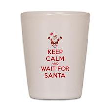 Keep calm and wait for santa Shot Glass