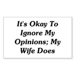 It's Okay To Ignore My Opinions Sticker (Rectangle