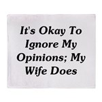 It's Okay To Ignore My Opinions Throw Blanket