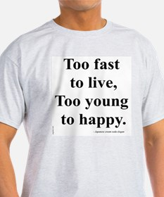 Japanese ad slogan: Too Fast T-Shirt
