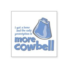 """More Cowbell Square Sticker 3"""" x 3"""""""