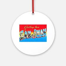 San Juan Puerto Rico Greetings Ornament (Round)