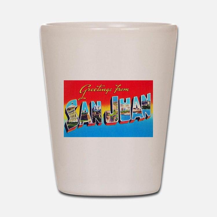 San Juan Puerto Rico Greetings Shot Glass