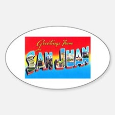San Juan Puerto Rico Greetings Sticker (Oval)