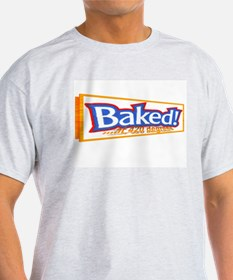 Baked @ 420 degrees Ash Grey T-Shirt