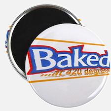 Baked @ 420 degrees Magnet