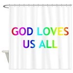 GOD LOVES US ALL Shower Curtain