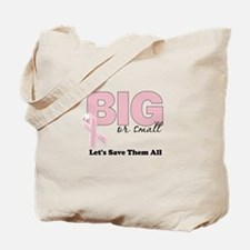 Big or Small Lets Save Them All Tote Bag