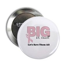 "Big or Small Lets Save Them All 2.25"" Button"
