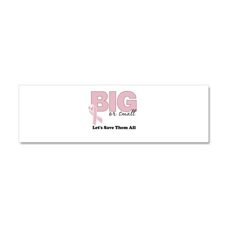 Big or Small Lets Save Them All Car Magnet 10 x 3