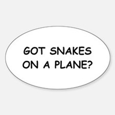Got Snakes On A Plane ? - Oval Decal