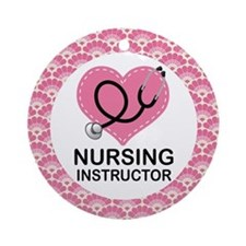 Nursing Instructor Gift Ornament Ornament (Round)