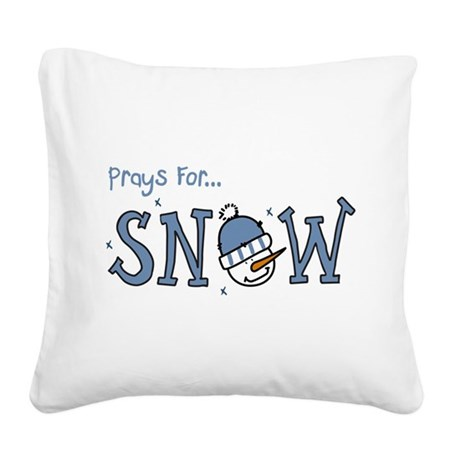 Prays For Snow Square Canvas Pillow