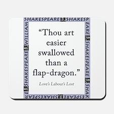 Thou Art Easier Swallowed Mousepad