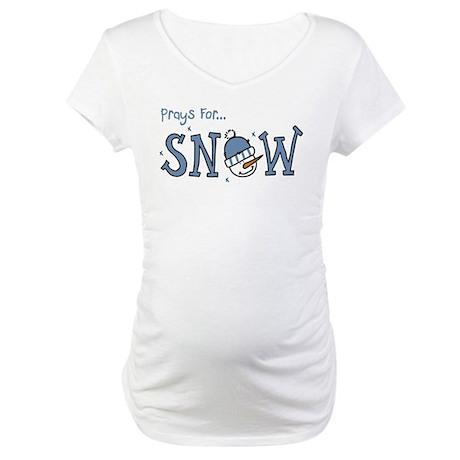 Prays For Snow Maternity T-Shirt