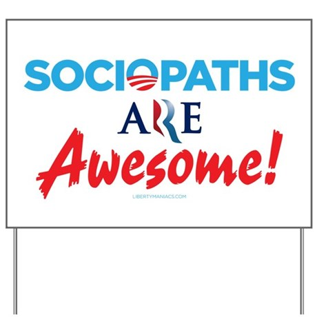 Sociopath Are Awesome! Yard Sign