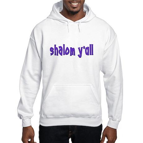 Jewish shalom y'all Hooded Sweatshirt
