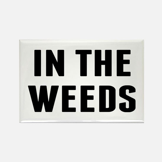 In the Weeds Rectangle Magnet