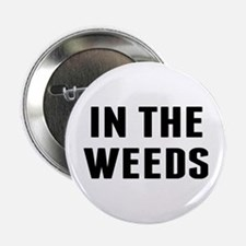 "In the Weeds 2.25"" Button"