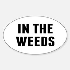 In the Weeds Decal