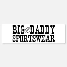 BIG DADDY FOOTBALL Bumper Bumper Bumper Sticker