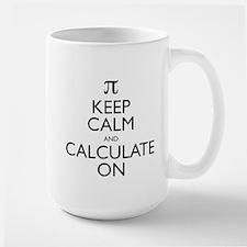 Keep Calm and Calculate On Large Mug
