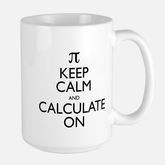 Keep Calm and Calculate On Large Mug