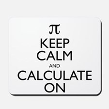 Keep Calm and Calculate On Mousepad