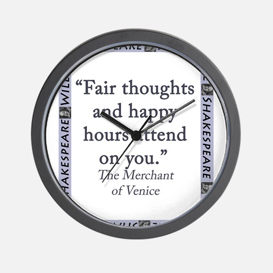 Fair Thoughts and Happy Hours Wall Clock