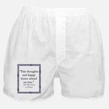 Fair Thoughts and Happy Hours Boxer Shorts