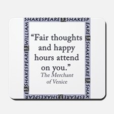 Fair Thoughts and Happy Hours Mousepad