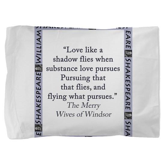Love Like A Shadow Flies Pillow Sham