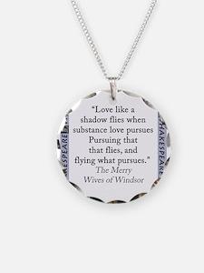 Love Like A Shadow Flies Necklace