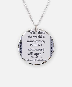 Why, Then The Worlds Mine Oyster Necklace