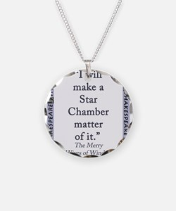 I Will Make a Star Chamber Matter of It Necklace