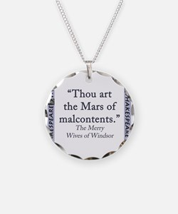 Thou Art The Mars of Malcontents Necklace
