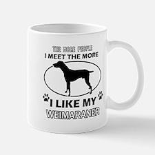 I like my Weimaraner Mug